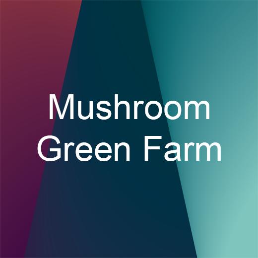 Mushroom Green Farm