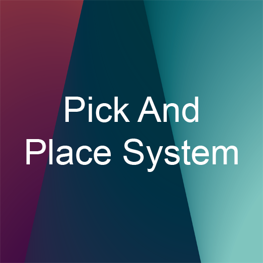 Pick And Place System